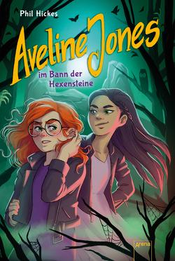 Aveline Jones im Bann der Hexensteine (2) von Hickes,  Phil, Koob-Pawis,  Petra, Reinki,  Kaja