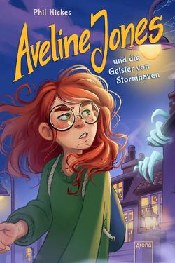 Aveline Jones und die Geister von Stormhaven von Hickes,  Phil, Koob-Pawis,  Petra, Reinki,  Kaja