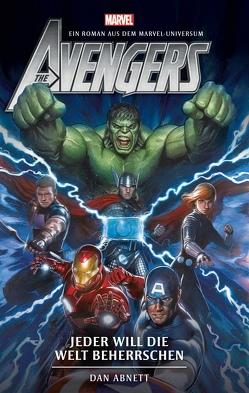 Avengers: Jeder will die Welt beherrschen (Roman) von Abnett,  Dan, Stahl,  Timothy