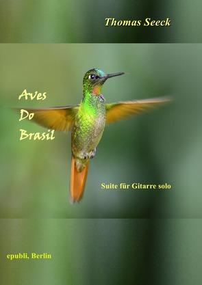 Aves do Brasil von Seeck,  Thomas