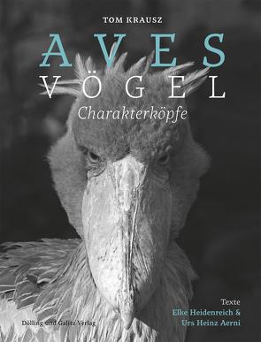 Aves | Vögel. Charakterköpfe. von Aerni,  Urs Heinz, Heidenreich,  Elke, Krausz,  Tom