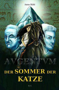 AVGENTVM / AVGENTVM I. Der Sommer der Katze von Bühl,  Anna