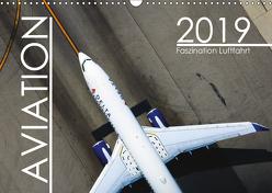 Aviation 2019 – Faszination Luftfahrt (Wandkalender 2019 DIN A3 quer) von Christian GbR,  Wewerka, Christian,  Preinl, Daniel,  Engelhardt