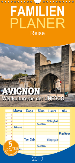 Avignon – Weltkulturerbe der UNESCO – Familienplaner hoch (Wandkalender 2019 , 21 cm x 45 cm, hoch) von Bartruff,  Thomas
