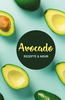 Avocado: Rezepte & mehr von Ruff,  Carola
