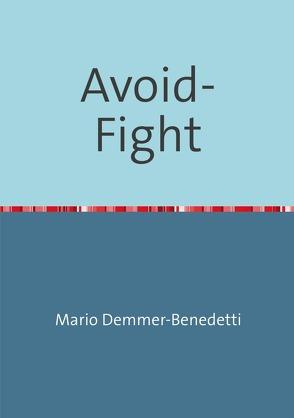 Avoid-Fight von Demmer-Benedetti,  Mario