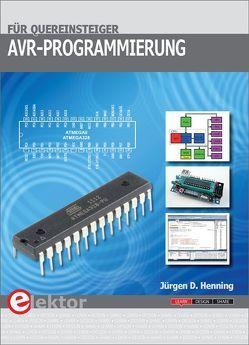 AVR-Programmierung für Quereinsteiger von Henning,  Jürgen D.