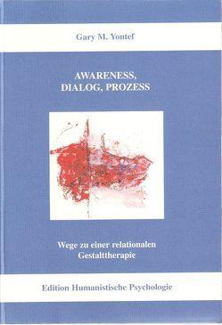 Awareness, Dialog, Prozess von Heimannsberg,  Barbara, Yontef,  Gary M
