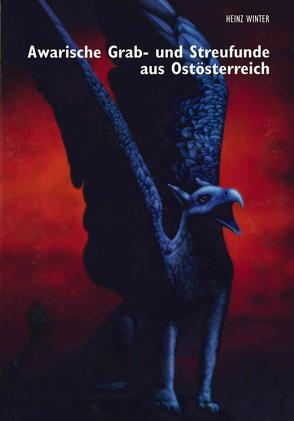 Awarenzeitliche Grab- und Streufunde aus Ostösterreich von Winter,  Heinz
