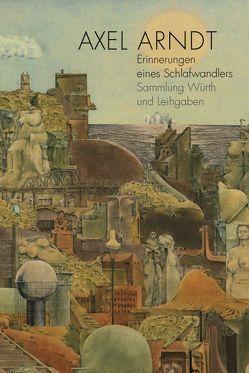 Axel Arndt · Erinnerungen eines Schlafwandlers von Härtling,  Peter, Weber,  C. Sylvia