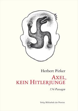 Axel, kein Hitlerjunge von Pirker,  Herbert