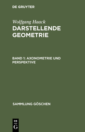 Wolfgang Haack: Darstellende Geometrie / Axonometrie und Perspektive von Haack,  Wolfgang