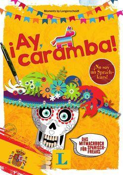 ¡Ay, Caramba! – Sprache kreativ erleben von Langenscheidt,  Redaktion