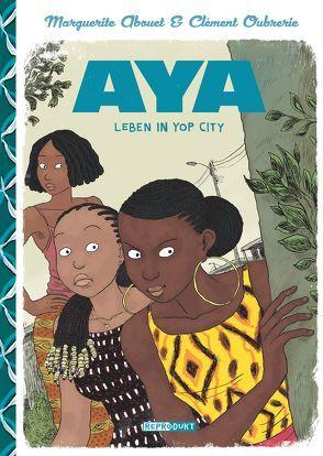 Aya: Leben in Yop City von Abouet,  Marguerite, Oubrerie,  Clément, Pröfrock,  Ulrich