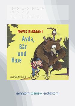 Ayda, Bär und Hase (DAISY Edition) von Bär,  Dietmar, Kermani,  Navid