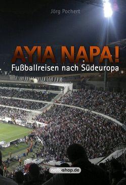 Ayia Napa! von Pochert,  Jörg