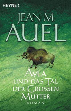 Ayla und das Tal der Großen Mutter von Auel,  Jean M., Hosfeld,  Elke, Wellmann,  Hans-Heinrich, Wiemken,  Christel