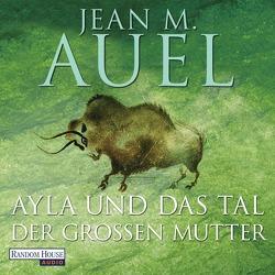 Ayla und das Tal der großen Mutter von Auel,  Jean M., Hosfeld,  Elke, Meier,  Hildegard, Wellmann,  Hans-Heinrich, Wiemken,  Christel