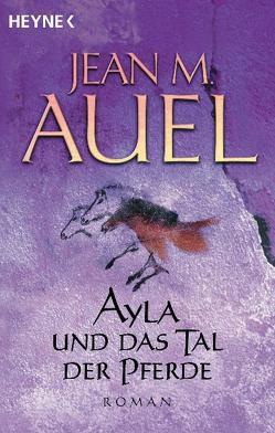 Ayla und das Tal der Pferde von Auel,  Jean M.