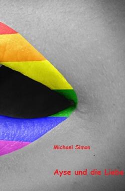 Ayse und die Liebe von Simon,  Michael