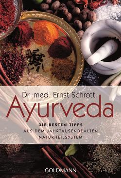 Ayurveda: Die besten Tipps von Schrott,  Ernst