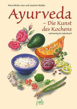 Ayurveda – Die Kunst des Kochens von Mints,  Tatiana, Müller-Jani,  Petra, Skibbe,  Joachim