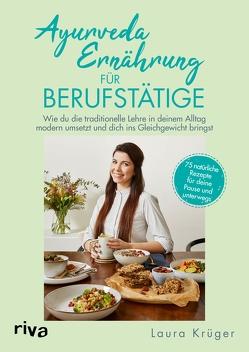 Ayurveda-Ernährung für Berufstätige von Krüger,  Laura