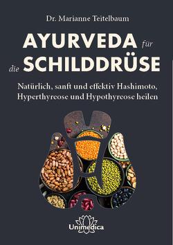 Ayurveda für die Schilddrüse von Teitelbaum,  Marianne
