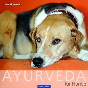 Ayurveda für den Hund von Verma,  Vinod
