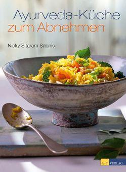Ayurveda-Küche zum Abnehmen – eBook von Mader,  Sabine, Sabnis,  Nicky Sitaram, Schmid,  Ulrike