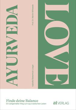 Ayurveda Love von Bietenholz-Lieger,  Isabelle