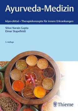 Ayurveda-Medizin von Gupta,  Shive Narain, Stapelfeldt,  Elmar