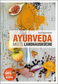 Ayurveda meets Landhausküche von Koppensteiner,  Eva