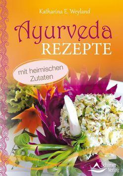 Ayurveda-Rezepte von Weyland,  Katharina E.