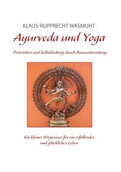 Ayurveda und Yoga von Wasmuht,  Klaus-Rupprecht
