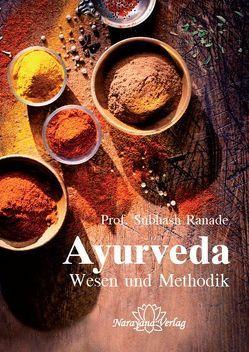 Ayurveda – Wesen und Methodik von Ranade,  Subhash