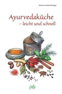Ayurvedaküche – leicht und schnell von Kobs-Metzger,  Martina, Mints,  Tatiana