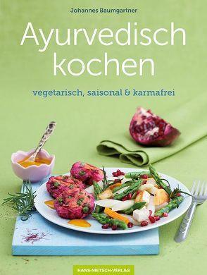 Ayurvedisch kochen von Baumgartner,  Johannes