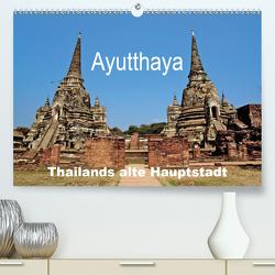 Ayutthaya – Thailands alte Hauptstadt (Premium, hochwertiger DIN A2 Wandkalender 2021, Kunstdruck in Hochglanz) von Wittstock,  Ralf