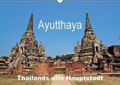 Ayutthaya – Thailands alte Hauptstadt (Wandkalender 2018 DIN A3 quer) von Wittstock,  Ralf