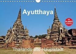 Ayutthaya – Thailands alte Hauptstadt (Wandkalender 2018 DIN A4 quer) von Wittstock,  Ralf