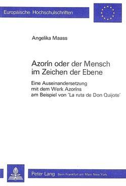 Azorin oder der Mensch im Zeichen der Ebene von Maass,  Angelika