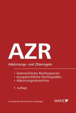 AZR – Abkürzungs- und Zitierregeln der österreichischen Rechtssprache und europarechtlicher Rechtsquellen von Dax,  Peter, Hopf,  Gerhard, Maier,  Elisabeth