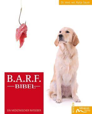 B.A.R.F.-Bibel von Sauer,  Katja
