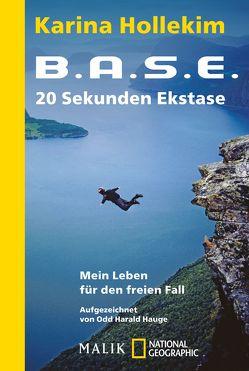 B.A.S.E. – 20 Sekunden Ekstase von Hollekim,  Karina, Hoyer,  Nina