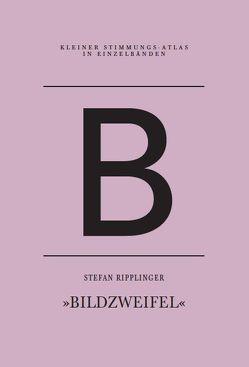 B – Bildzweifel von Bandel,  Jan-Frederik, Ripplinger,  Stefan, Sdun,  Nora, Steinegger,  Christoph