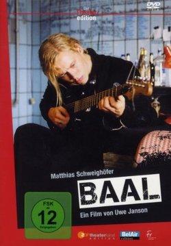 B. Brecht: Baal von Aleardi,  Pasquale, Brecht,  Bertholt, Hagen,  Sheri, Janson,  Uwe, Schmid,  Rike, Schweighöfer,  Matthias, Warmuth,  Heike