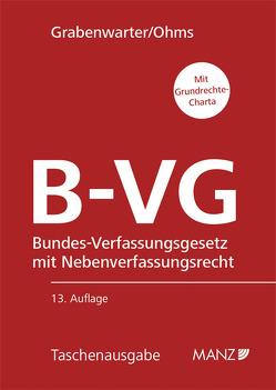 B-VG Bundes-Verfassungsgesetz von Grabenwarter,  Christoph, Ohms,  Brigitte