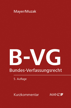 B-VG Bundes-Verfassungsrecht von Mayer,  Heinz, Muzak,  Gerhard
