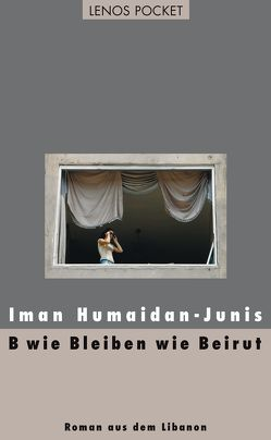 B wie Bleiben wie Beirut von Fähndrich,  Hartmut, Humaidan-Junis,  Iman